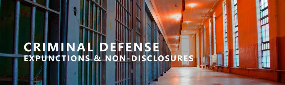 criminal defense lawyer houston expunctions non-disclosure attorney texas