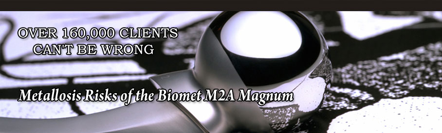 Metallosis Risks of the Biomet M2A Magnum